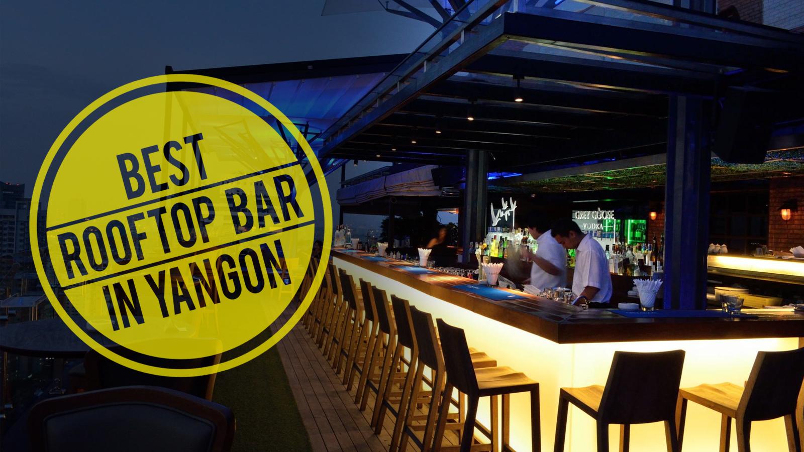 Best Restaurants Rooftop Bar In Yangon