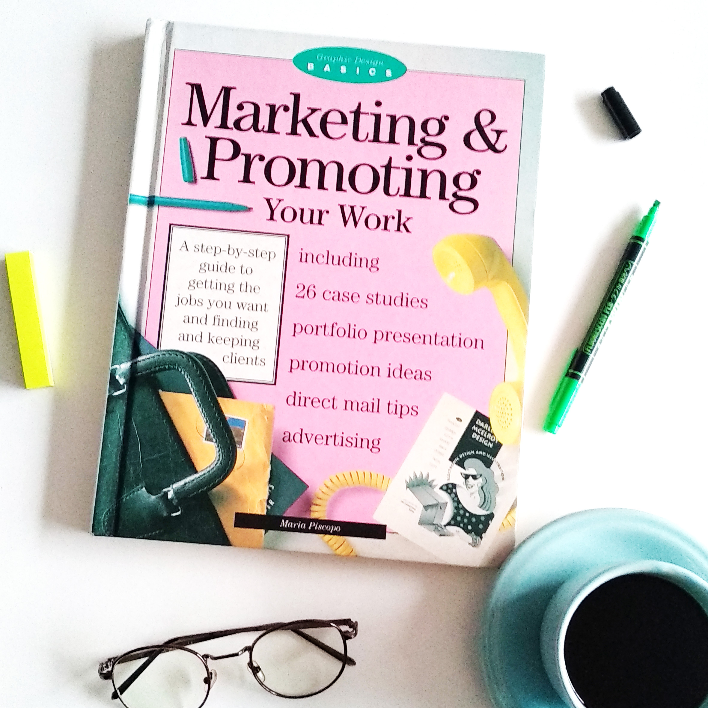 MARKETING & PROMOTING YOUR WORK Graphic Design Guide Book By Maria Piscopo