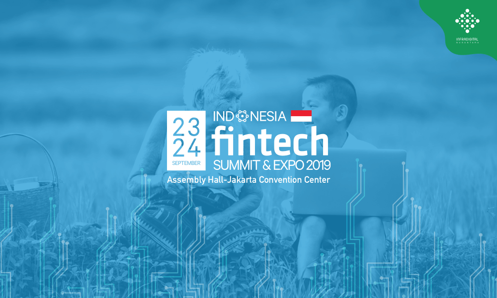 Infra Digital Nusantara Ikut Berpartisipasi di Indonesia Fintech Summit & Expo (IFSE) 2019 Jakarta Convention Center, 23-24 September 2019