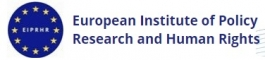 International Business & Diplomacy Internship at European Institute Of Policy Research And Human Rights (EIPRHR) in