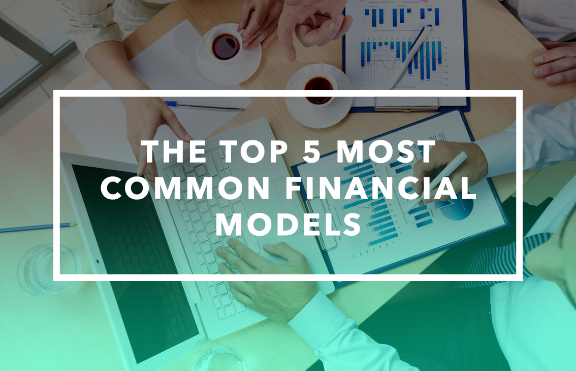 The Top 5 Most Common Financial Models