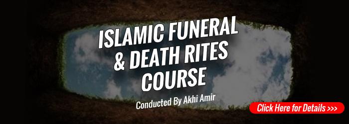 FEB 2017 - Islamic Funeral & Death Rites