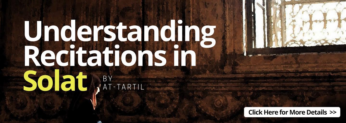 [ July ] Understanding Recitations in Solat