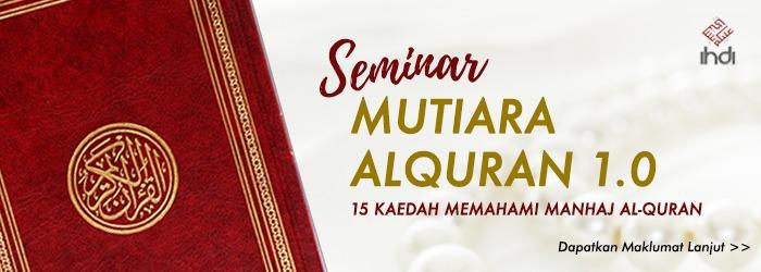 SEMINAR: MUTIARA AL-QURAN* 1.0 (15 Kaedah Memahami Manhaj Al-Quran)