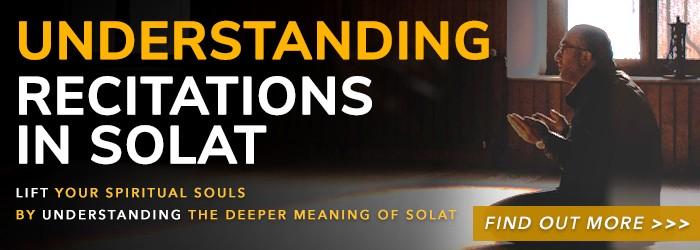 Understanding Recitations in Solat