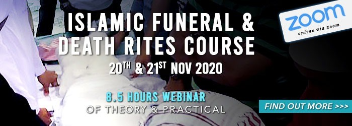 Islamic Funeral Death and Rites Course (November 2020)