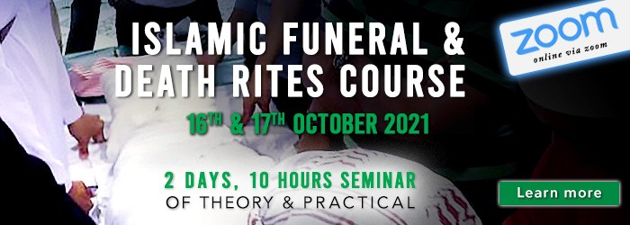 Islamic Funeral Death Rites Course  (Oct 2021)