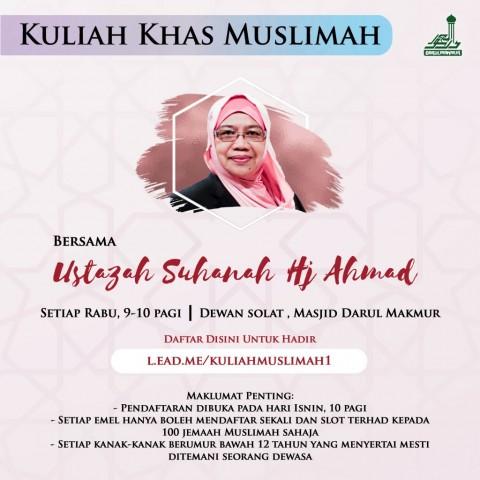 Kuliah Khas Muslimah Bersama Ustazah Suhanah [7hb April 2021]