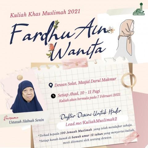 Kuliah Khas Muslimah: Fardhu Ain Wanita [11 April 2021]