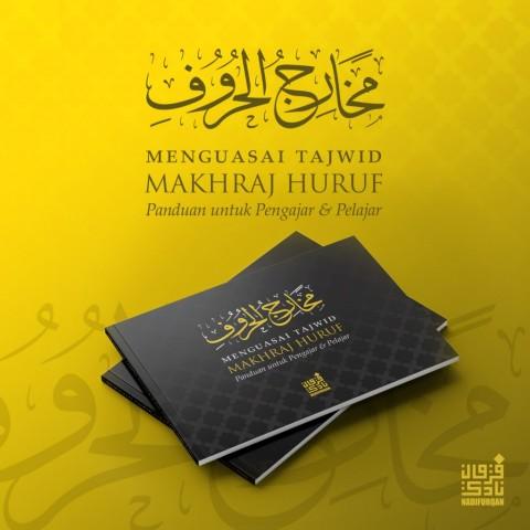 Makhraj Huruf (Panduan untuk Pengajar & Pelajar)