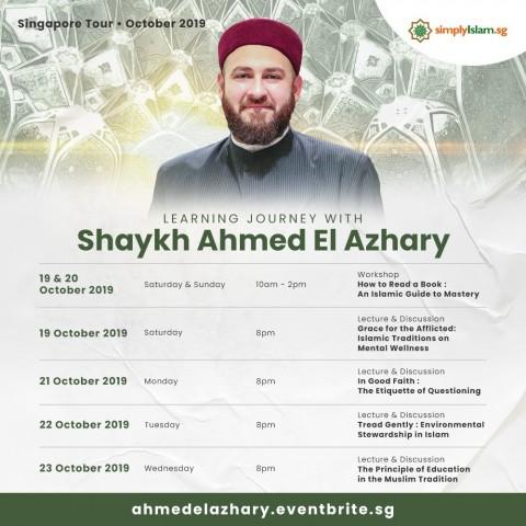 Shaykh Ahmed El Azhary - Singapore Tour 2019
