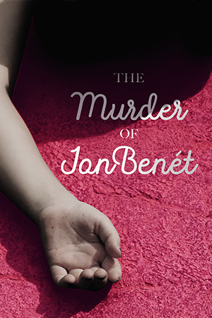 The Murder Of JonBenet