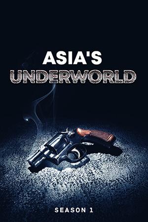 Asia's Underworld Season 1