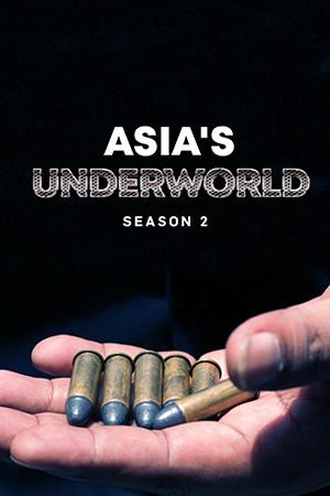 Asia's Underworld Season 2