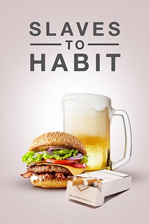 Slaves to Habit