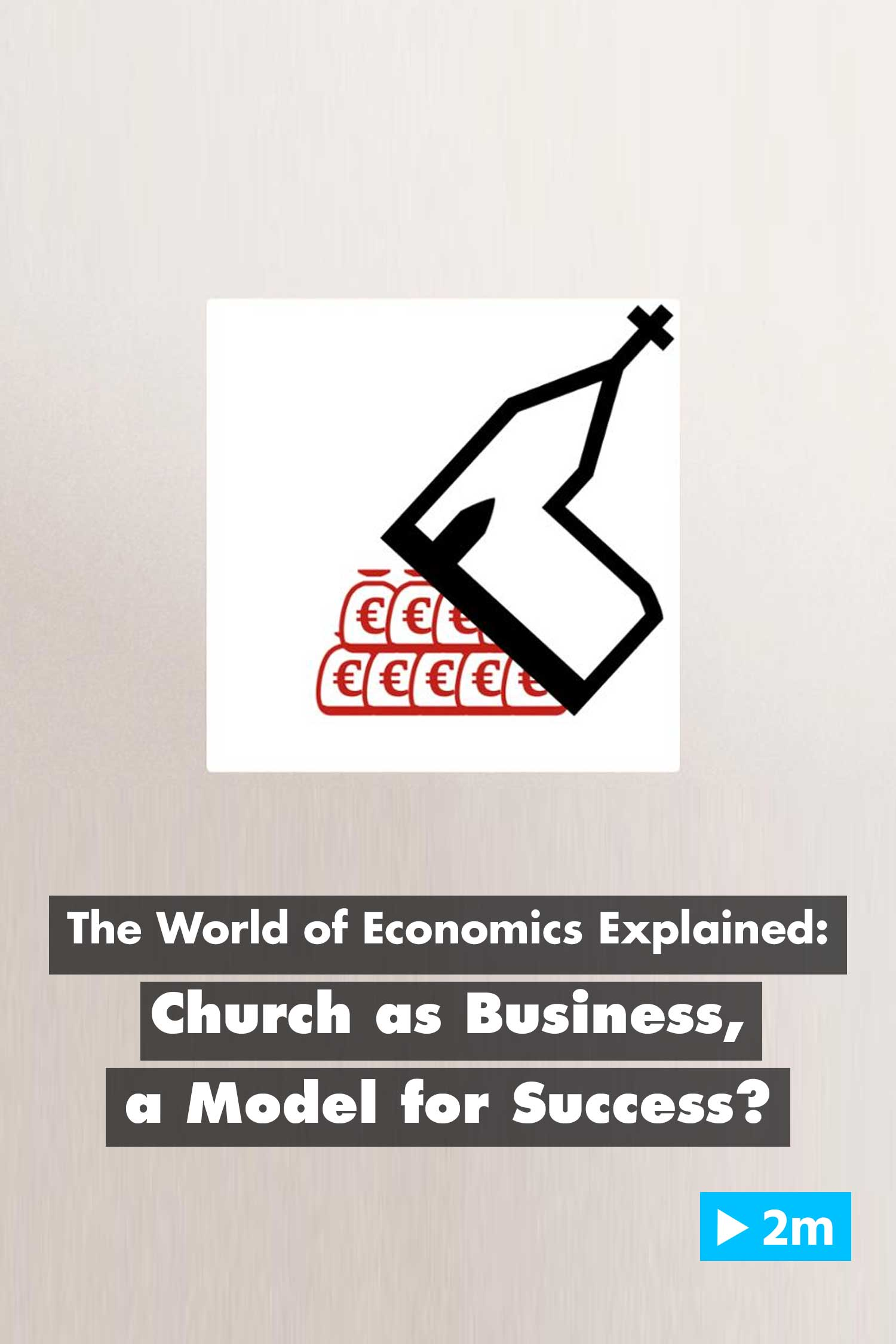 The World of Economics Explained: Church business, a model for success