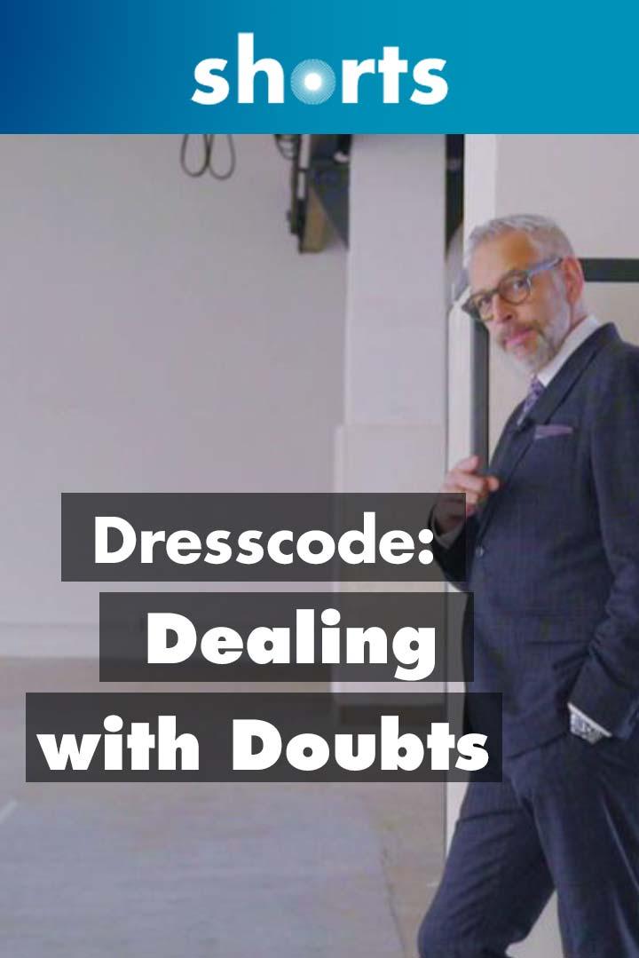 Dresscode: Dealing with Doubts