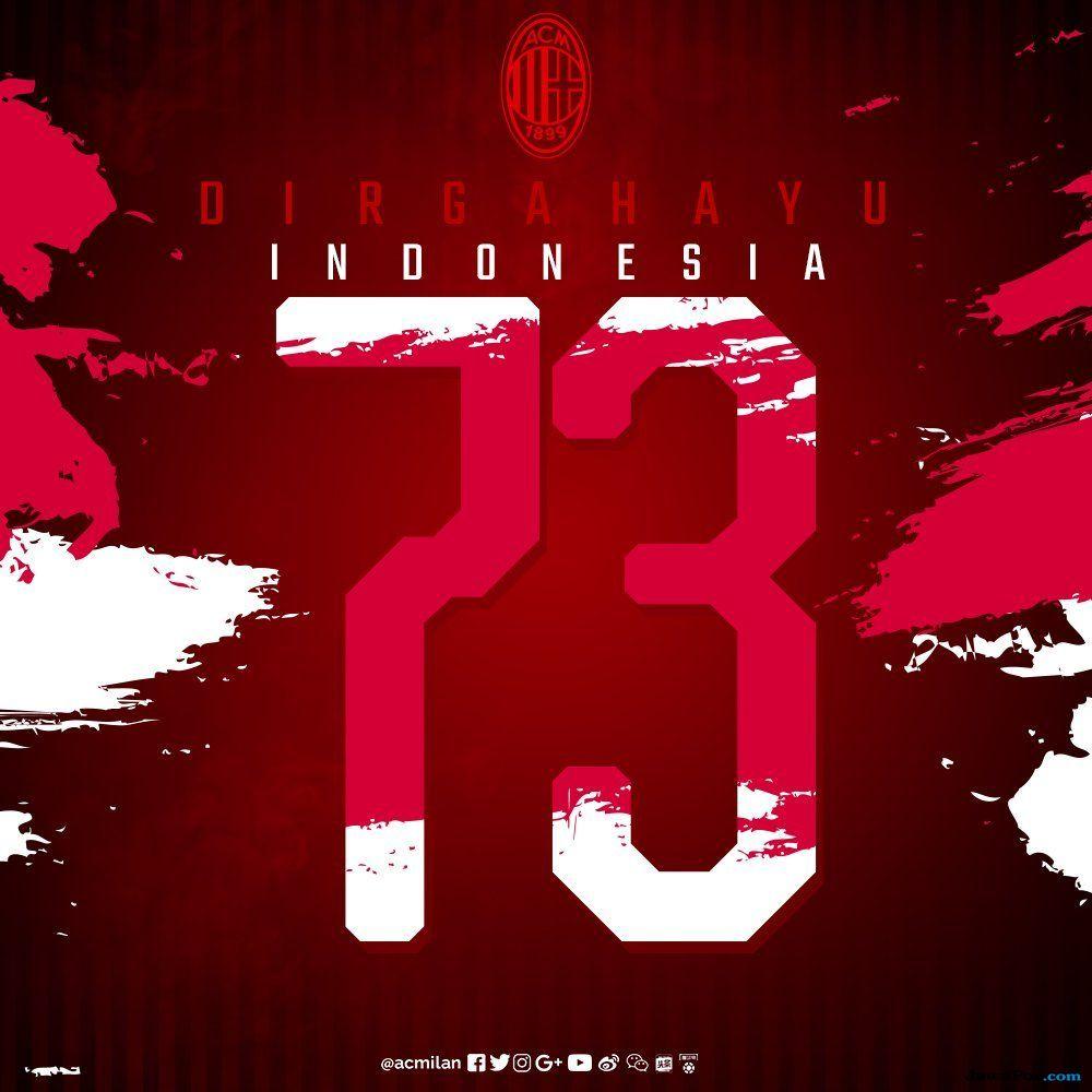 AC Milan, Timnas Indonesia, Asian Games 2018, Dirgahayu RI, HUT RI 73, Kemerdekaan Indonesia, 17 Agustus 1945