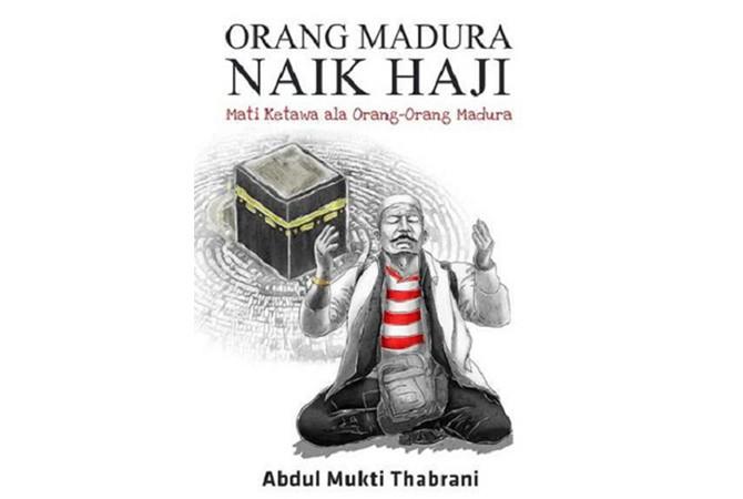 Jurus Nekat Haji ala Orang Madura