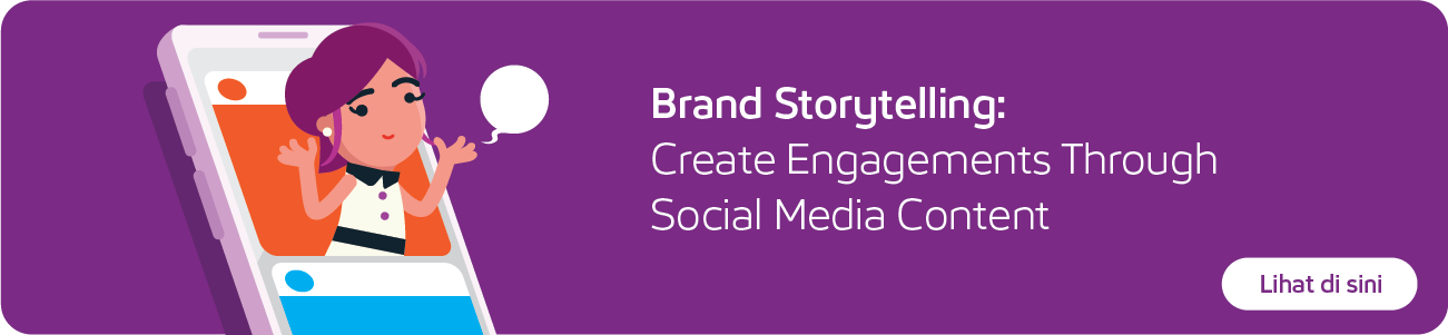 BRAND STORYTELLING: CREATE ENGAGEMENTS THROUGH SOCIAL MEDIA CONTENT