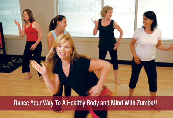 Dance Your Way To A Healthy Body and Mind With Zumba!!