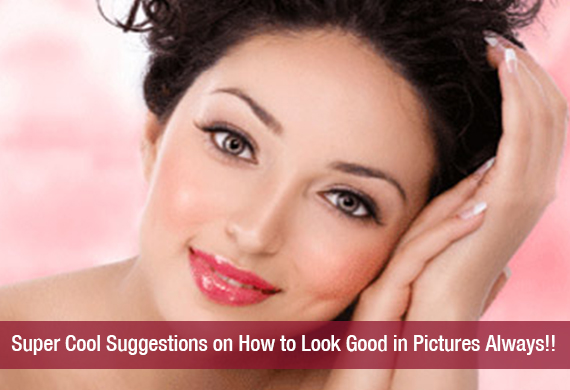Super Cool Suggestions on How to Look Good in Pictures Always!!