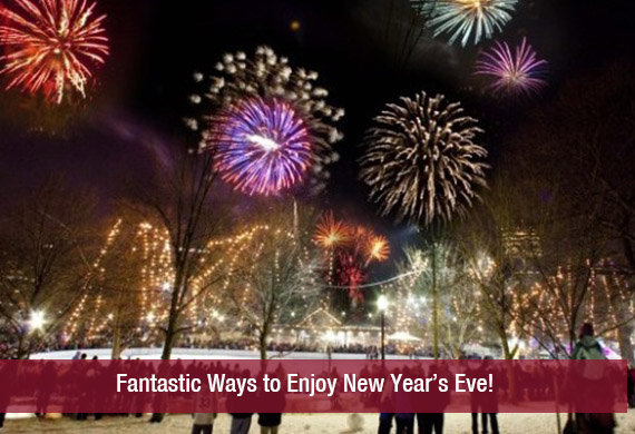 Fantastic Ways to Enjoy New Year's Eve!