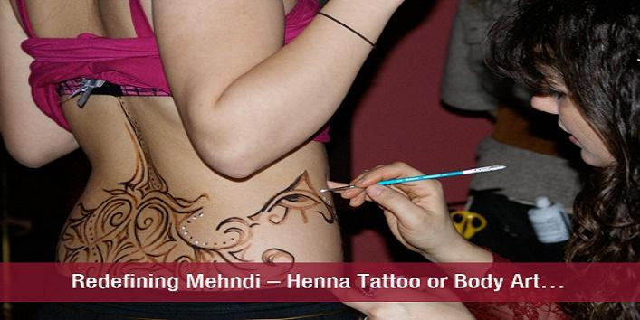 Redefining Mehndi , Henna Tattoo or Body Art?, khoobsurati