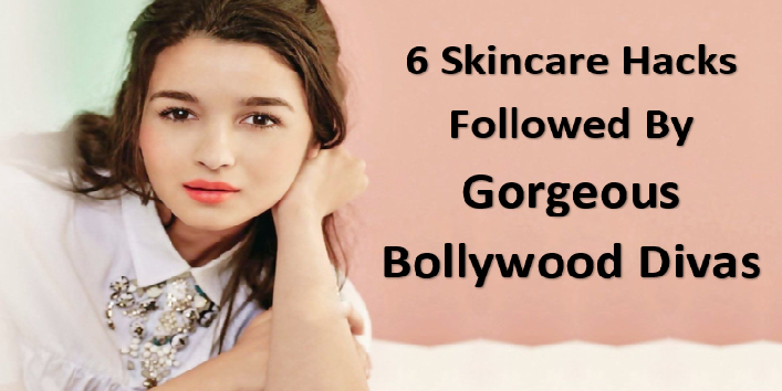 6-Skincare-Hacks-By-Famous-Bollywood-Actresses-cover