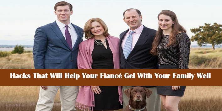 Hacks-That-Will-Help-You-Develop-a-Bond-Between-Your-Fiancé-and-Family-cover