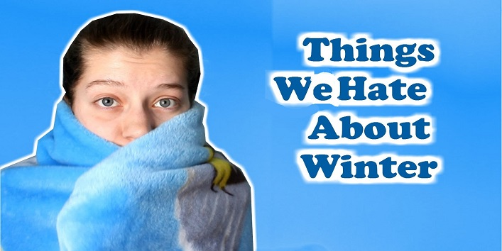 Things We Hate About Winter