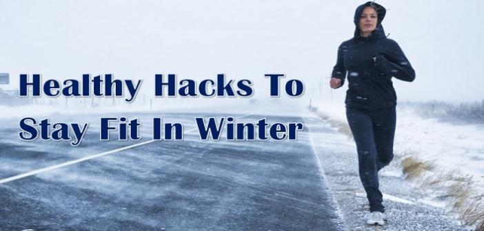 Hacks You Should Follow to Stay Healthy During Winter