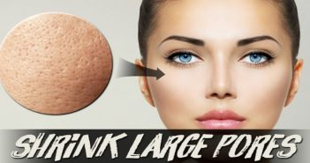 Home Remedies to Shrink Large Pores