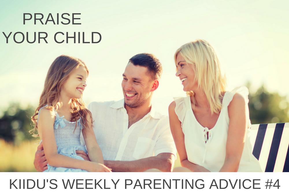 Kiidu Weekly Parenting Advice #4: Praise Your Child