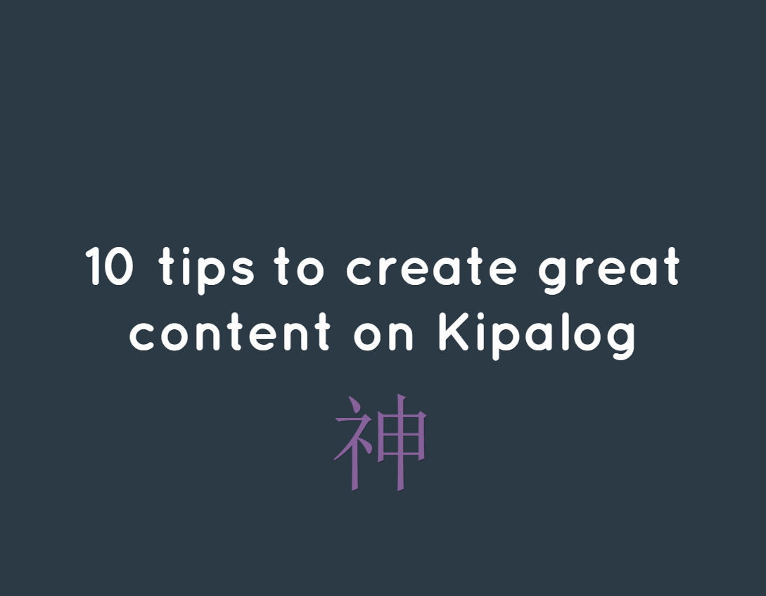 10 tips to create great content on Kipalog - by Karmi Phuc