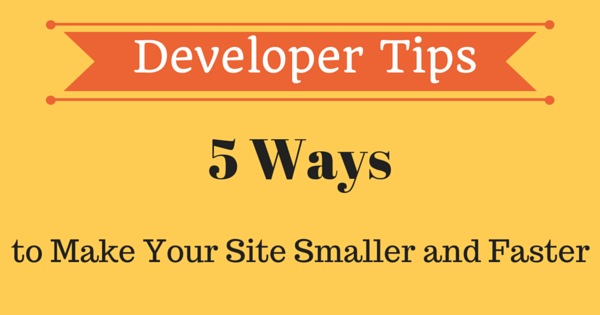 Make your website smaller and faster