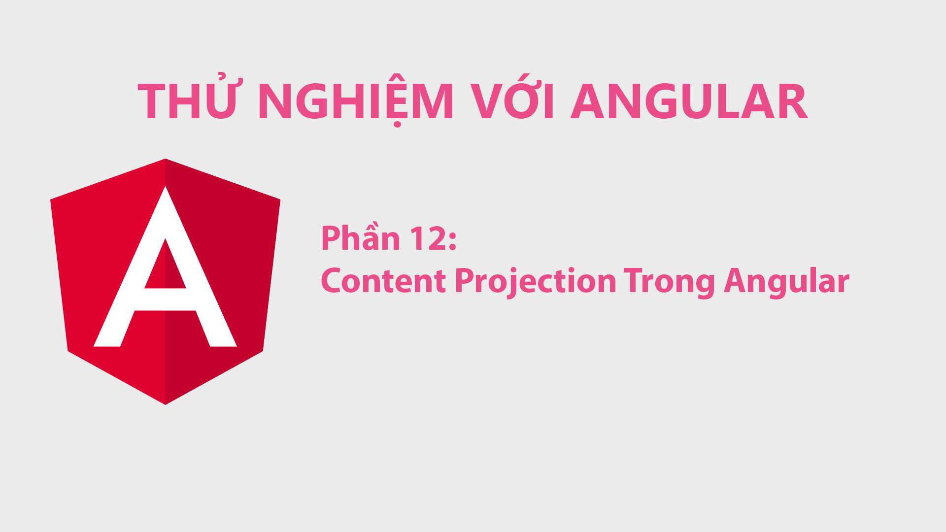 Content Projection Trong Angular