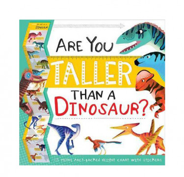 Are You Taller than a Dinosaur? Growth Chart Book