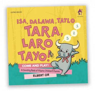 Isa, Dalawa, Tatlo: Tara, Laro Tayo! (Picture Book)