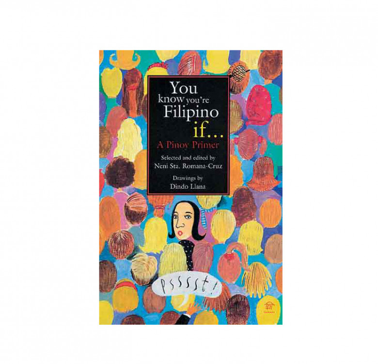 You Know You're Filipino If... A Pinoy Primer
