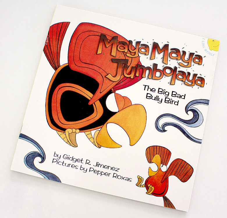 Maya-Maya Jumbolaya, The Big Bad Bully Bird (Picture Book)