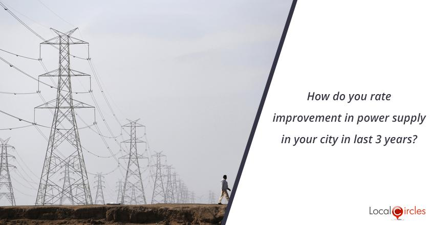 3 years of Uttar Pradesh Government: How do you rate improvement in power supply in your city in last 3 years? <br/> <br/>Kindly consider key parameters as availability, affordability and customer service.