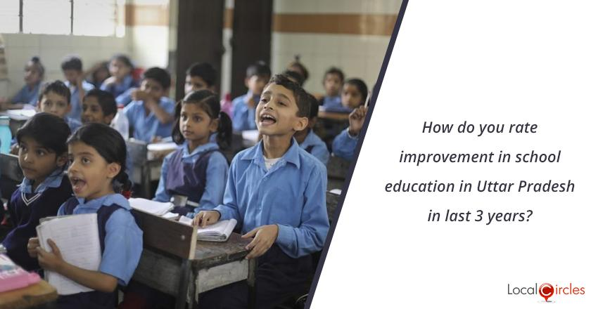3 years of Uttar Pradesh Government: How do you rate improvement in school education in Uttar Pradesh in last 3 years? <br/> <br/>Kindly consider key parameters as availability, affordability and quality.