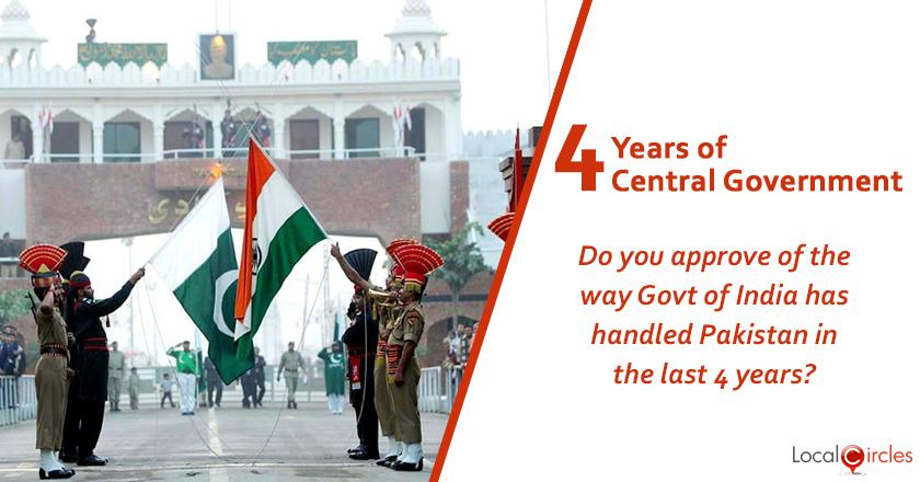 Evaluating 4 years of Central Government: Do you approve of the way Government of India has handled Pakistan in the last 4 years?