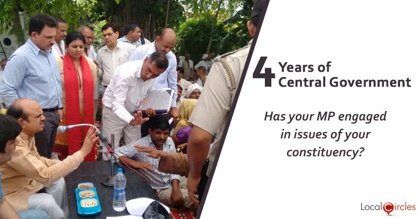 Evaluating 4 years of Central Government: Is your Member of Parliament (MP) engaged in addressing issues and development of the constituency?