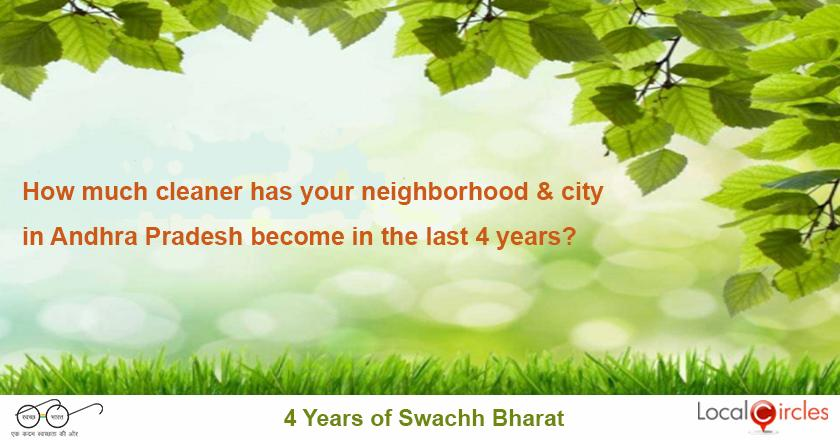 4 years of Swachh Bharat in Andhra Pradesh: How much cleaner is your neighborhood and city after 4 years of Swachh Bharat?