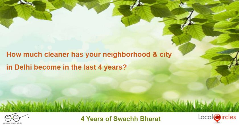 4 years of Swachh Bharat in Delhi: How much cleaner is your neighborhood and city after 4 years of Swachh Bharat?