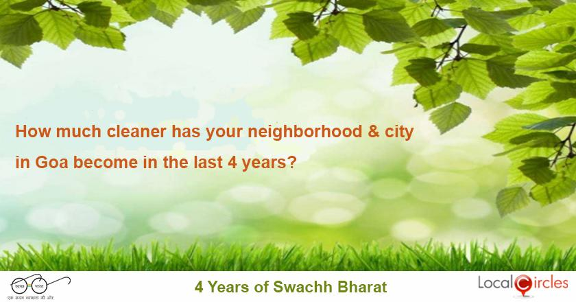 4 years of Swachh Bharat in Goa: How much cleaner is your neighborhood and city after 4 years of Swachh Bharat?