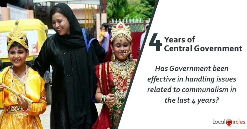 Evaluating 4 years of Central Government: Has the Government been effective in handling issues related to communalism in the last 4 years?