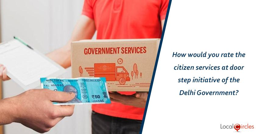 5 years of Delhi Government: How would you rate the citizen services at doorstep initiative of the Delhi Government?